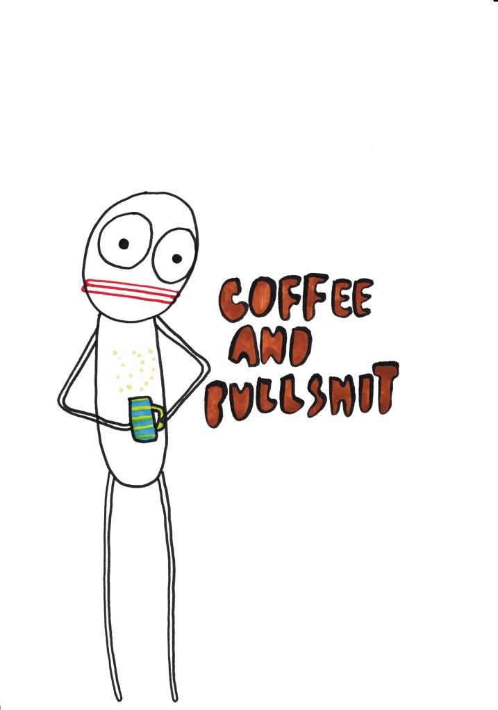 coffee and bullshit